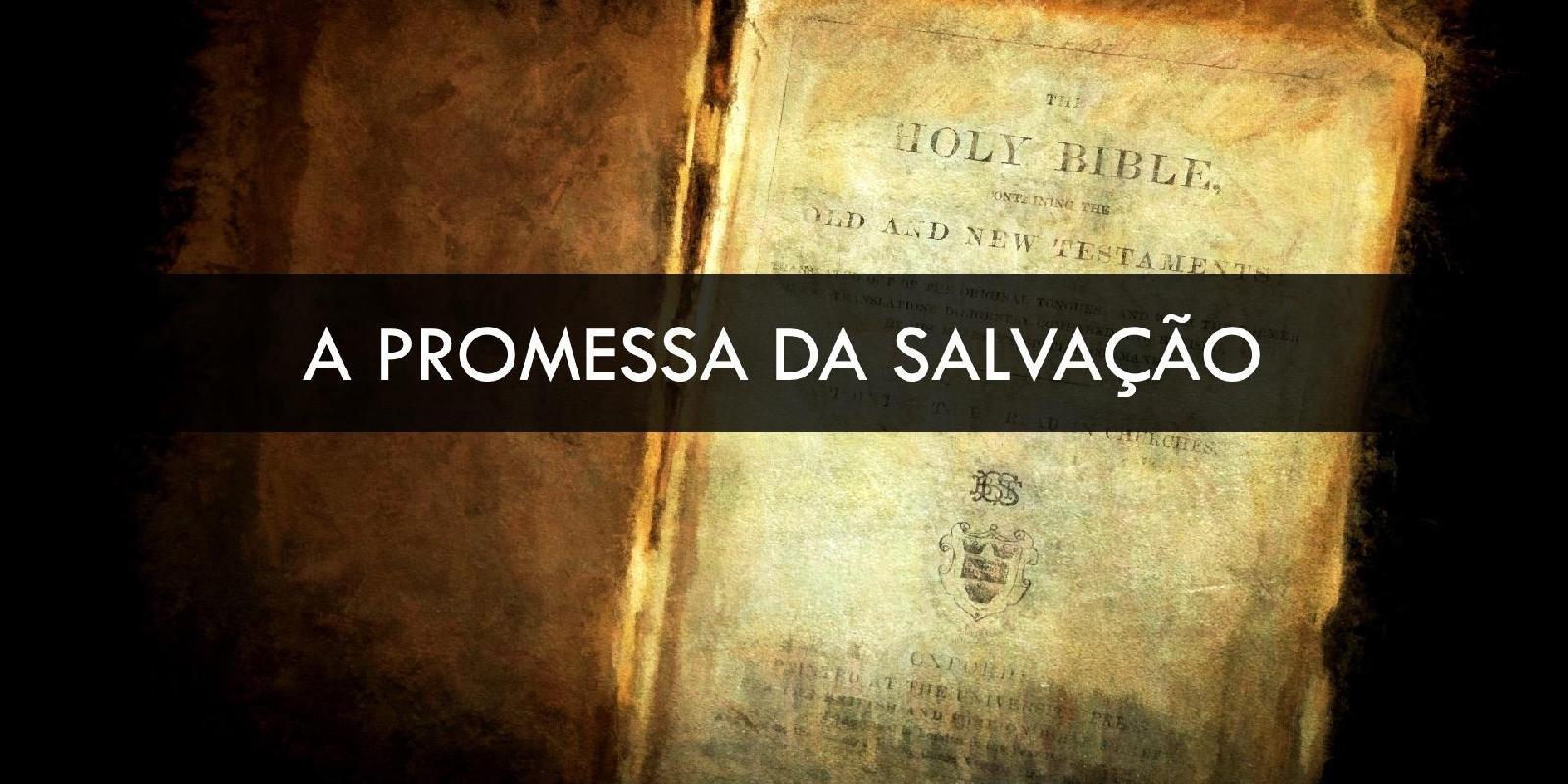 A Promessa da Salvação