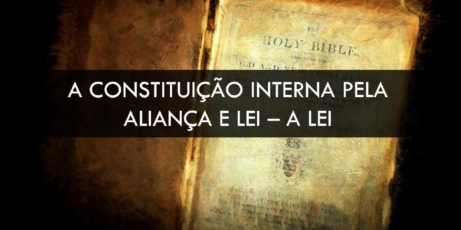 Constituição Interna pela Aliança e Lei - A Lei