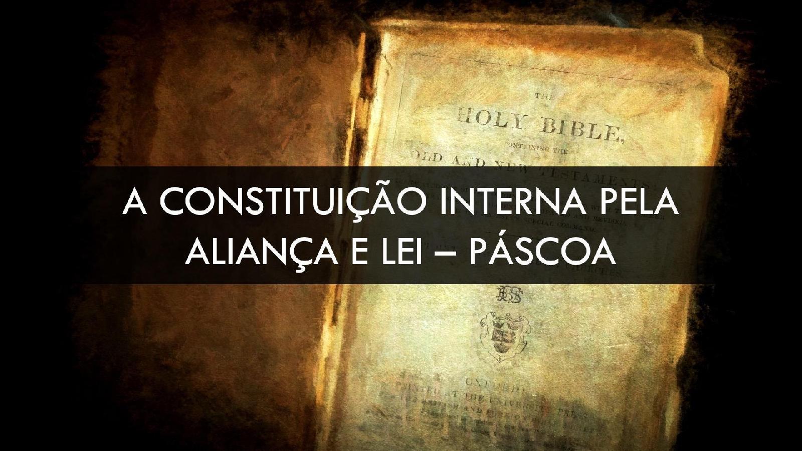 Constituição Interna pela Aliança e Lei - A Páscoa e a Saída