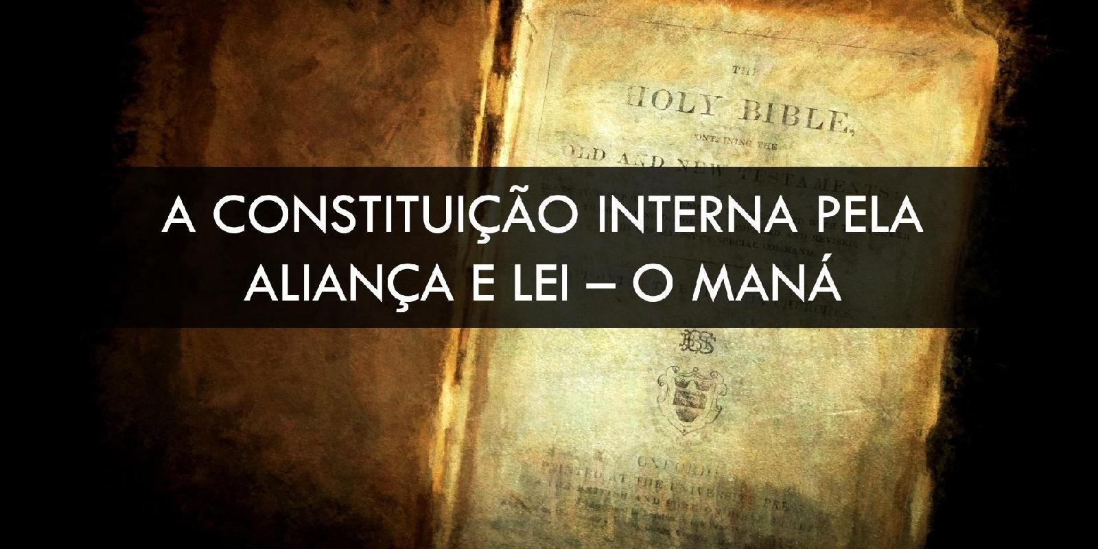 Constituição Interna pela Aliança e Lei - O Maná